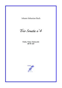 Trio Sonata n°4 BWV 528 for Violin, Viola, Cello (Bach)