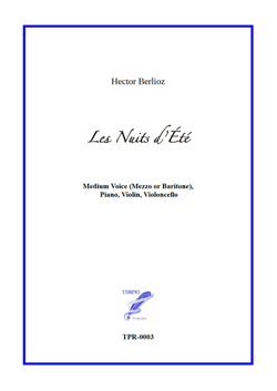 Les Nuits d'Été (Summer Nights) for Medium Voice, Violin, Cello and Piano (Berlioz / Gautier)