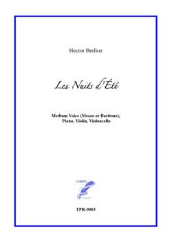 Les Nuits d'Été (Summer Nights) for Medium Voice, Violin, Cello and Piano (Berlioz / Gautier)