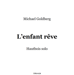 L'Enfant Rêve for Oboe Solo (Goldberg)