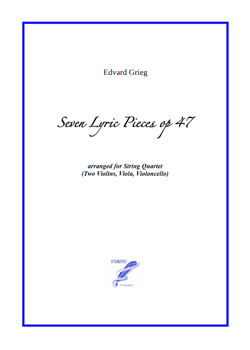 Seven lyric pieces opus 47 for string quartet (Grieg)