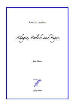 Adagio, Prelude and Fugue in c minor for Piano (Loiseleur)