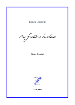 Aux frontières du silence for String Quartet (Loiseleur)