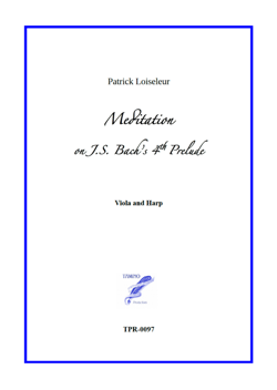 Meditation on J.S. Bach's 4th Prelude, for Viola and Harp (Loiseleur)