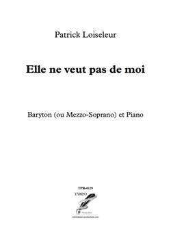 Elle ne veut pas de moi for Baritone and Piano (Loiseleur)