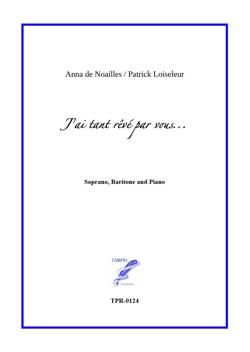 J'ai tant rêvé par vous ... for Baritone, Soprano and Piano (Noailles / Loiseleur)