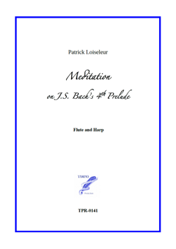 Meditation on J.S. Bach's 4th Prelude, for Flute and Harp (Loiseleur)