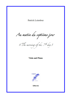 Au matin du septième jour (The morning of the 7th day) for viola and piano (Loiseleur)