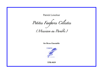Petites Fanfares Célestes (Messiaen in Paradise) for brass ensemble (Loiseleur)