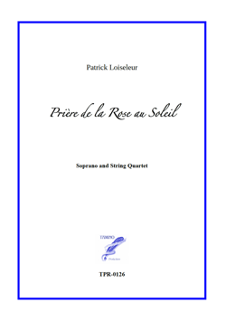 Prière de la Rose au Soleil for Soprano and String Quartet (Loiseleur)