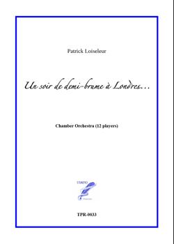 Un soir de demi-brume à Londres... for Chamber Orchestra (Loiseleur)